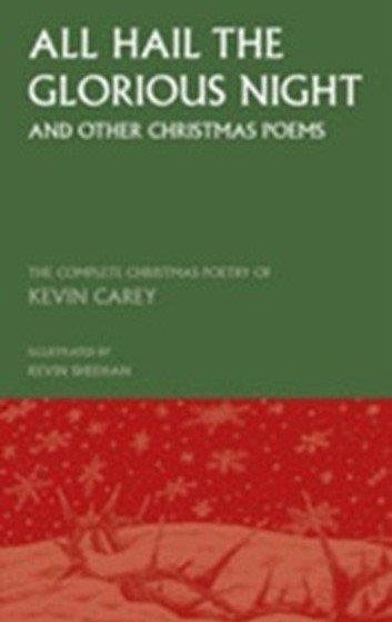 All Hail the Glorious Night and Other Christmas Poems