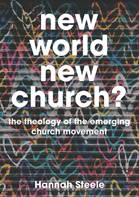 New World, New Church: the theology of the emerging church movement