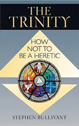 The Trinity – How Not To Be a Heretic