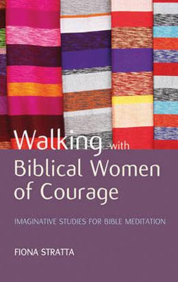Walking with Biblical Women of Courage