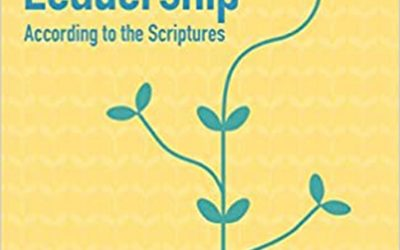 The gift of leadership: according to the Scriptures