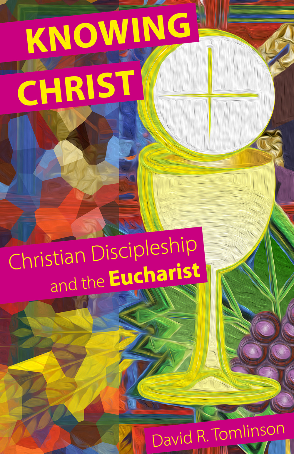 Knowing Christ – Christian Discipleship and the Eucharist