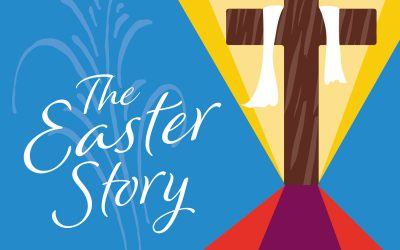 The Easter Story for Families to Share